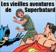 Les vieilles aventures de Superbatard